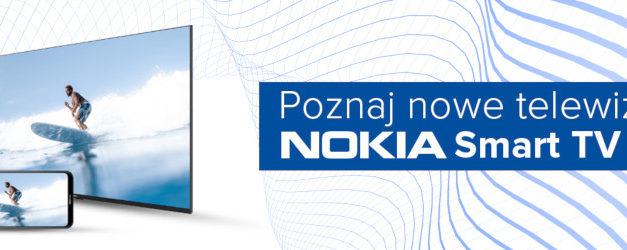 Poznaj nowe Telewizory Nokia Smart TV